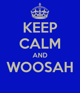 keep-calm-and-woosah